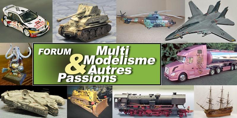 Multi Modélisme & Autres Passions
