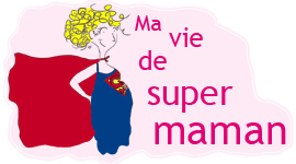 durdur d'être une super maman !