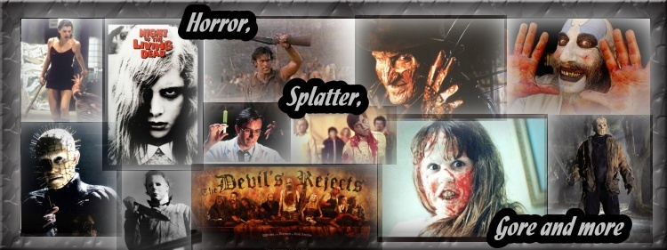 Horror, Splatter, Gore and more