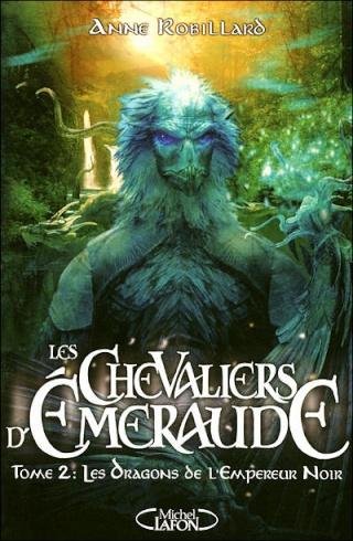 Les Chevaliers d'Emeraude (T2) - Anne Robillard